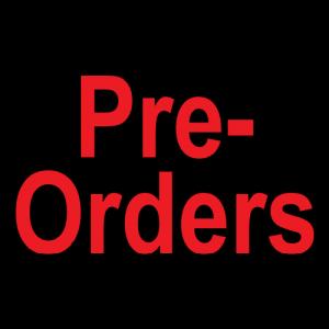 *Pre-Orders*