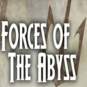 Forces of the Abyss